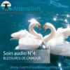 SOIN QUANTIQUE AUDIO 4 -Réparation blessures Amour - Alteralliah