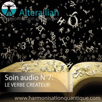 Soin audio ouverture au verbe créateur- Alteralliah harmonisation quantique