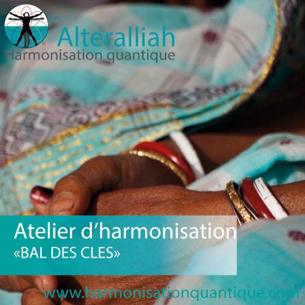atelier d'harmonisation multidimensionnelle bal des clés -Alteralliah harmonisation quantique