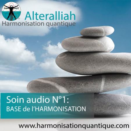SOIN QUANTIQUE AUDIO 1- base de l'harmonisation - Alteralliah - harmonisation quantique