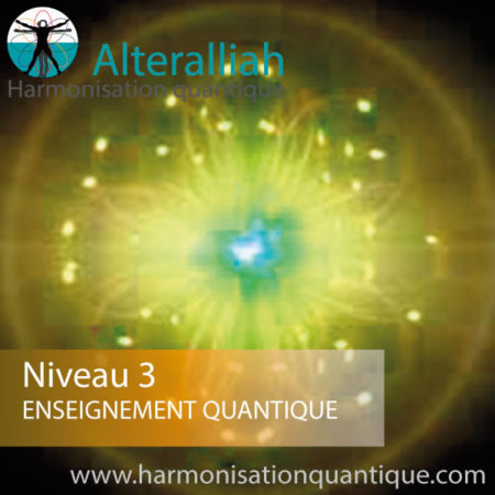 formation praticien thérapie quantique niveau 3 - Alteralliah - harmonisation quantique