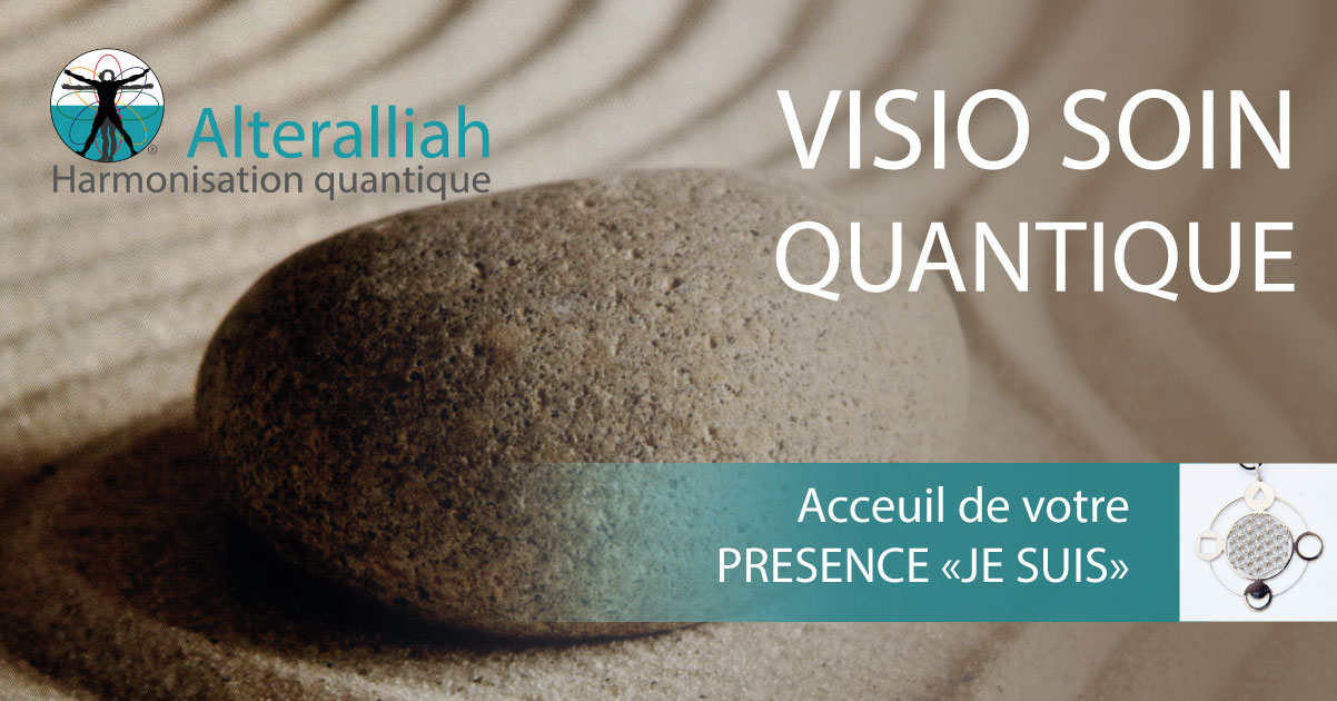 """VISIO SOIN QUANTIQUE """"Accueil de la Présence JE SUIS"""" - Alteralliah- Harmonisation quantique"""
