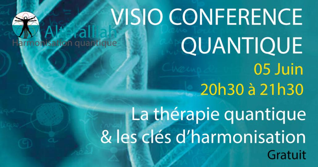 Visio conférence -thérapie quantique-050618-Alteralliah-harmonisation quantique