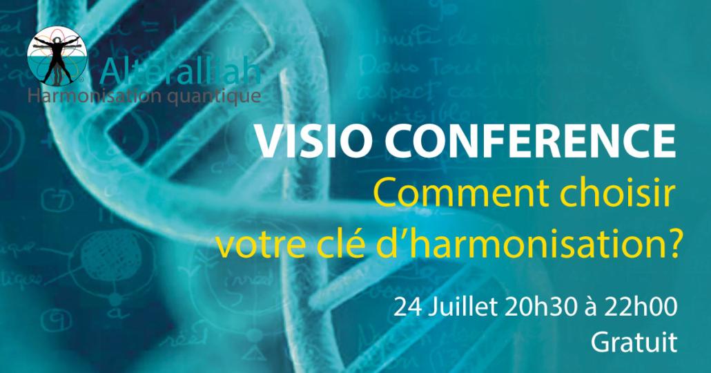 Visio conférence comment choisir votre clé d'harmonisation - 240718- Alteralliah harmonisation quantique