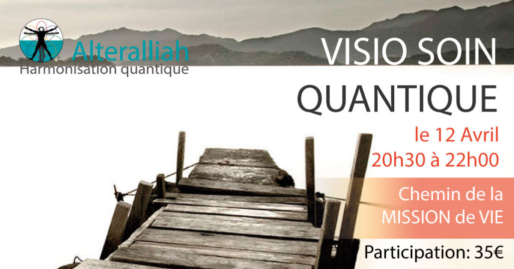 visio soin quantique collectif mission de vie 120418 -Alteralliah
