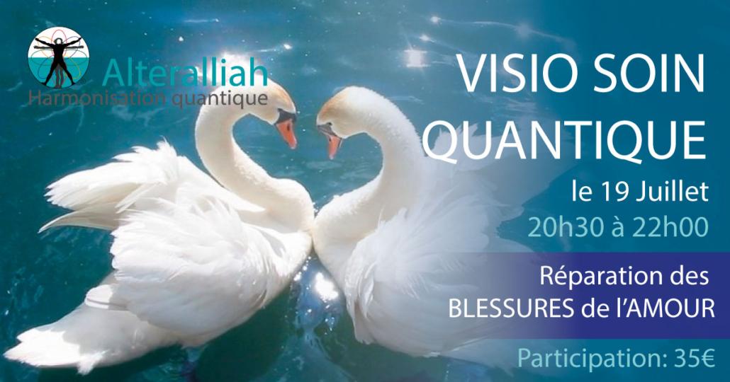 visio soin quantique de l'âme réparation des blessures de l'Amour 190718-Alteralliah harmonisation quantique