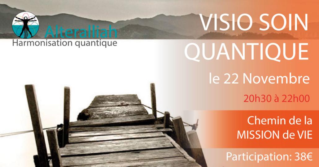 visio soin quantique collectif mission de vie 221118 -Alteralliah harmonisation quantique