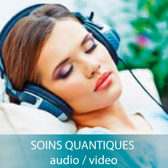 SOINS QUANTIQUES AUDIO- VIDEO-Alteralliah