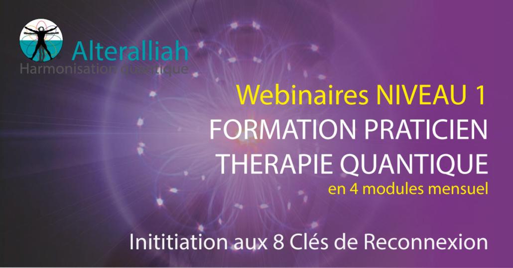 webinaires formation praticien thérapie quantique niveau 1 -Alteralliah harmonisation quantique