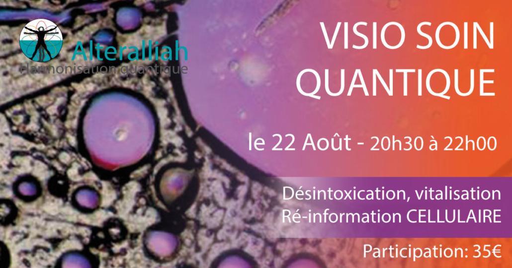 visio soin quantique de  ré-information cellulaire 220818-Alteralliah harmonisation quantique