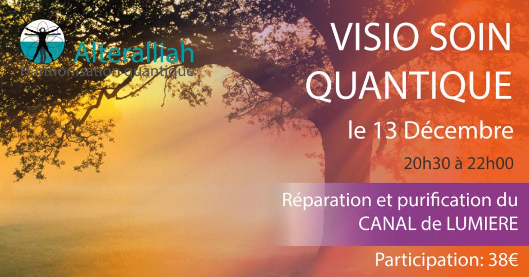 visio soin quantique collectif canal de lumière131218 -Alteralliah harmonisation quantique