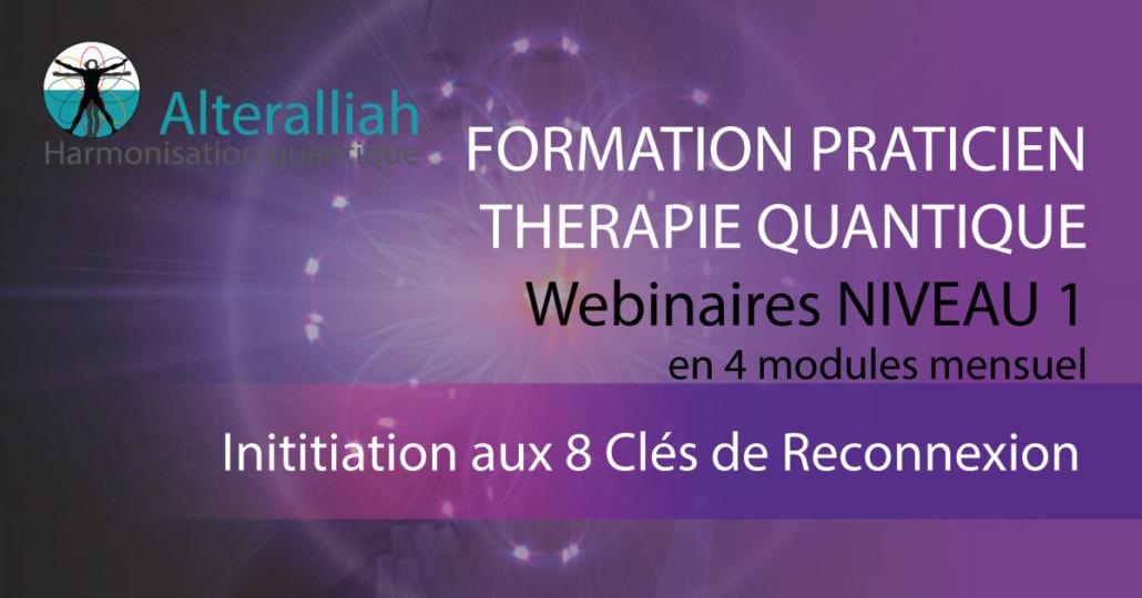 Formation praticiens thérapie quantique niveau 1 -Alteralliah- Harmonisation quantique
