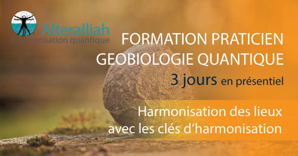 formation praticien géobiologie quantique- Alteralliah harmonisation quantique
