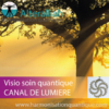 Visio soin quantique en replay CANAL DE LUMIERE- Alteralliah- Harmonisation quantique