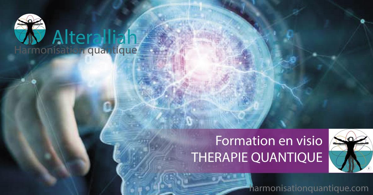 FORMATIONS THÉRAPIE QUANTIQUE à distance, en visio harmonisation de l'Être- Alteralliah harmonisation quantique