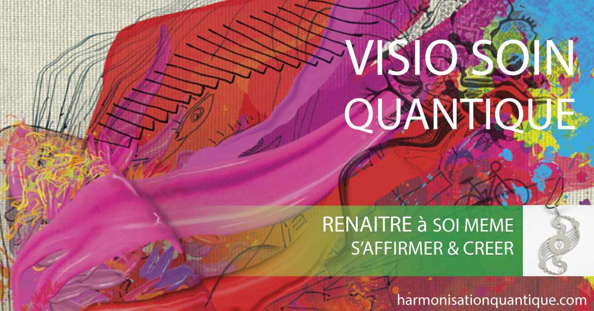 visio soin quantique collectif -Renaitre a soi meme - Alteralliah-Harmonisation quantique
