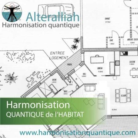 harmonisation de l'habitat à distance. Alterallliah-harmonisation quantique